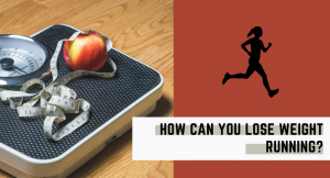 How can you lose weight running?