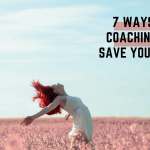 7 Ways Life Coaching will save you in 2020