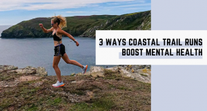3 Ways Coastal Trail Runs Boost Mental Health