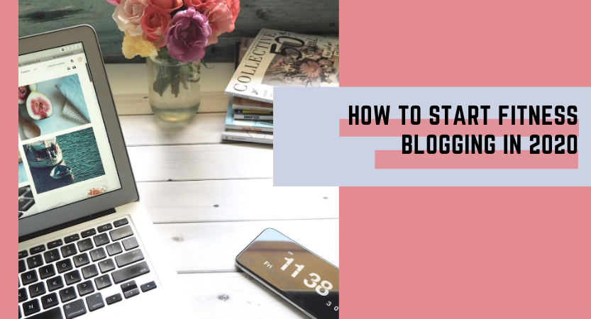 How to Start Fitness Blogging in 2020
