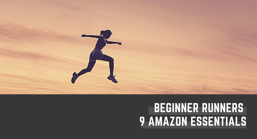 9 essentials Beginner Runners need to buy from Amazon NOW!