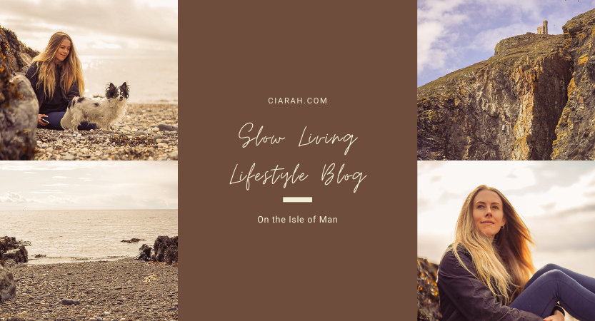 Slow Living Lifestyle Blog | Capturing my life on the Isle of Man